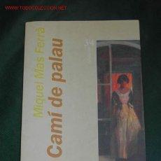 Libros de segunda mano: CAMÍ DE PALAU DE MIQUEL MAS FERRÀ. Lote 25981969