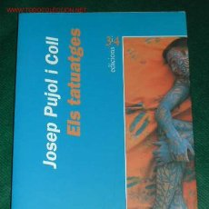 Libros de segunda mano: ELS TATUATGES DE JOSEP PUJOL I COLL. Lote 10587524