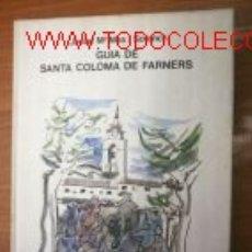 Libros de segunda mano: GUIA DE SANTA COLOMA DE FARNERS.1979.FOTOS, PLANO. Lote 3011486