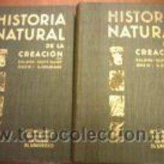 Libros de segunda mano: HISTORIA NATURAL DE LA CREACION.EN 2 TOMOS. FOTOS . Lote 3057747