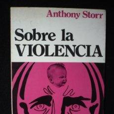 Libros de segunda mano: SOBRE LA VIOLENCIA. ANTHONY STORR. ED.KAIROS. 1973 126 PAG. Lote 9723598