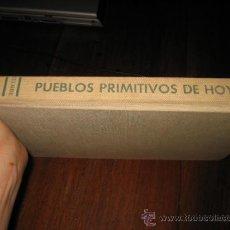 Libros de segunda mano: PUEBLOS PRIMITIVOS DE HOY. EDWARD WEYER, JR. EDITORIAL SEIX BARRAL. 1 EDICION. 1961. Lote 27059126