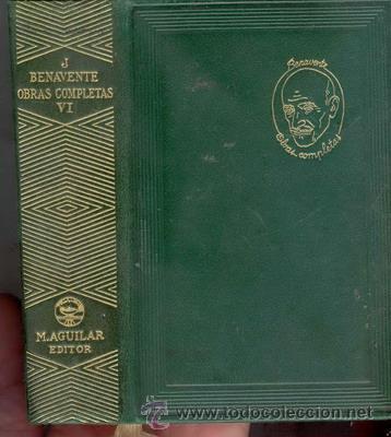 OBRAS COMPLETAS DE JACINTO BENAVENTE TOMO VI (Libros de Segunda Mano (posteriores a 1936) - Literatura - Otros)