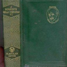 Libros de segunda mano: OBRAS COMPLETAS DE JACINTO BENAVENTE TOMO VI. Lote 24382463