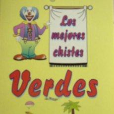 Libros de segunda mano: LOS MEJORES CHISTES VERDES. EDICOMUNICACIÓN, S.A AÑO 2000. SELECCIÓN Y PRESENTACIÓN J.L SALMER.. Lote 23931504