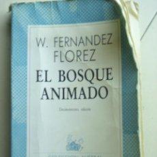 Libros de segunda mano: EL BOSQUE ANIMADO DE W.FERNANDEZ FLOREZ. DECIMOTERCERA EDICIÓN. COLECCIÓN AUSTRAL . Lote 23931506