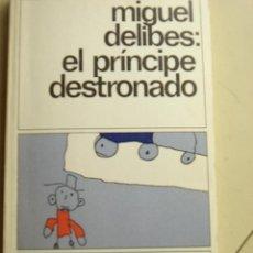 Libros de segunda mano: EL PRINCIPE DESTRONADO DE MIGUEL DELIBES.EDICIONES DESTINO, COLECCIÓN DESTINOLIBRO VOLUMEN 203 . Lote 25867854