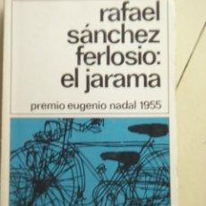Libros de segunda mano: EL JARAMA DE RAFAEL SÁNCHEZ FERLOSIO (PREMIO EUGENIO NADAL 1955). EDICIONES DESTINO, COLECCIÓN DESTI. Lote 25867858