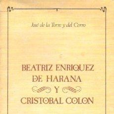 Libros de segunda mano: BEATRIZ ENRIQUEZ DE HARANA Y CRISTOBAL COLON (ANCO-44). Lote 61782180