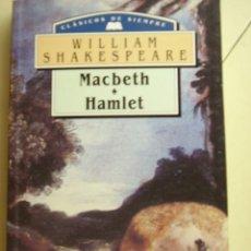 Libros de segunda mano: MACBETH/HAMLET DE WILLIAM SHAKESPEARE. CLASICOS DE SIEMPRE,EDIMAT LIBROS AÑO 1999. . Lote 26694726