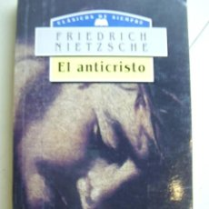Libros de segunda mano: EL ANTICRISTO, DE FRIEDRICH NIETZSCHE.CLASICOS DE SIEMPRE,EDIMAT LIBROS AÑO 1998. Lote 26694727