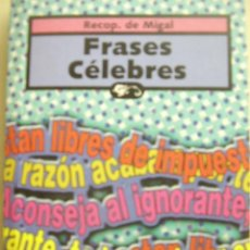 Libros de segunda mano: FRASES CÉLEBRES, RECOPILACIÓN DE MIGAL. COLECCIÓN VARIOPINTO DE EDIMAT LIBROS,S.A. 187 PAGINAS. Lote 25867860