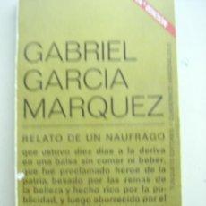 Libros de segunda mano: RELATO DE UN NAUFRAGO, DE GABRIEL GARCÍA MARQUEZ. PREMIO NOBEL 1982. TUSQUETS EDITORES. Lote 26875103