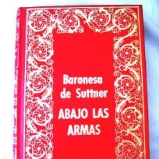 Libros de segunda mano: ABAJO LAS ARMAS, BARONESA SE SUTTNER, EN SIMIL PIEL C/DORADOS, 1972 (MUY BUEN ESTADO ).. Lote 27415251