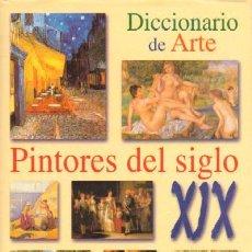 Libros de segunda mano: DICCIONARIO DE ARTE. PINTORES DEL SIGLO XIX (AT-43). Lote 3440240