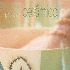 Libros de segunda mano: PINTAR CERAMICA (AT-210). Lote 54532476