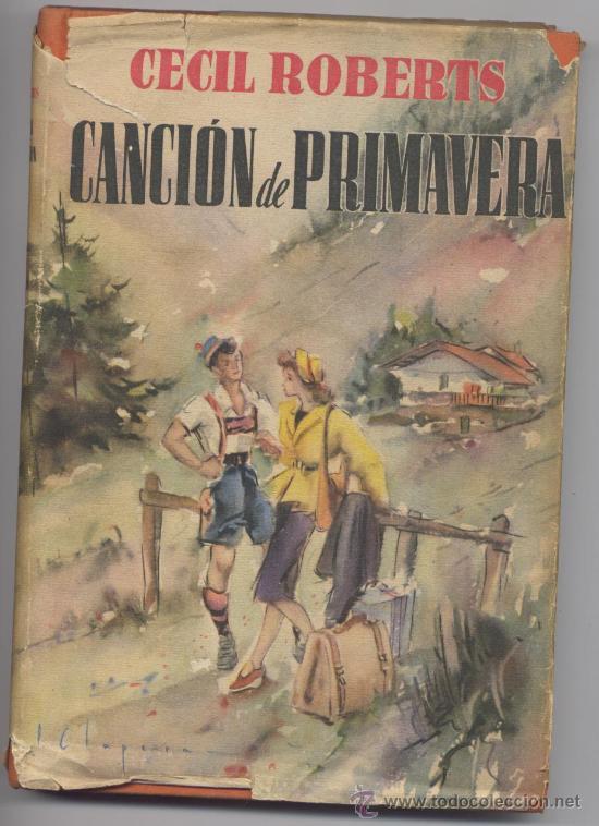 CANCION DE PRIMAVERA - CECIL ROBERTS - 1949 (Libros de Segunda Mano (posteriores a 1936) - Literatura - Otros)