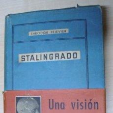 Libros de segunda mano: STALINGRADO, UNA VISIÓN DANTESCA DE LA DERROTA ALEMANA, POR THEODOR PLIEVIER. Lote 22260023
