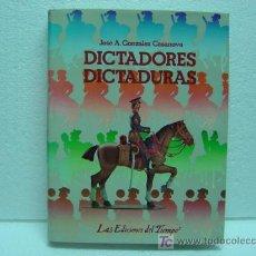 Libros de segunda mano: DICTADORES DICTADURAS POR JOSE A.GENZALEZ CASANOVA.2ª ED. 1982.MAS FOTOS.. Lote 20393897