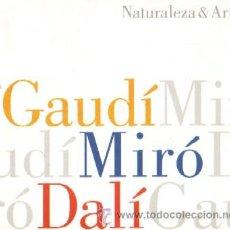 Libros de segunda mano: NATURALEZA Y ARTE. GAUDI, MIRO, DALI (AT-379). Lote 8401265