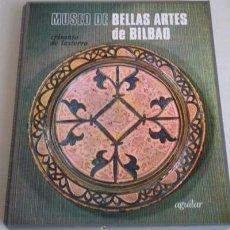 Libros de segunda mano: MUSEO DE BELLAS ARTES DE BILBAO .. POR CRISANTO DE LASTERRA. Lote 245440070