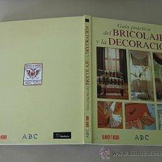 Libros de segunda mano: GUIA DE BRICOLAJE Y LA DECORACIÓN, LIBRO DE 167 PAG. CON FOTOGRAFÍAS A COLOR Y ENCUADERNACIÓN COSIDA. Lote 27305770