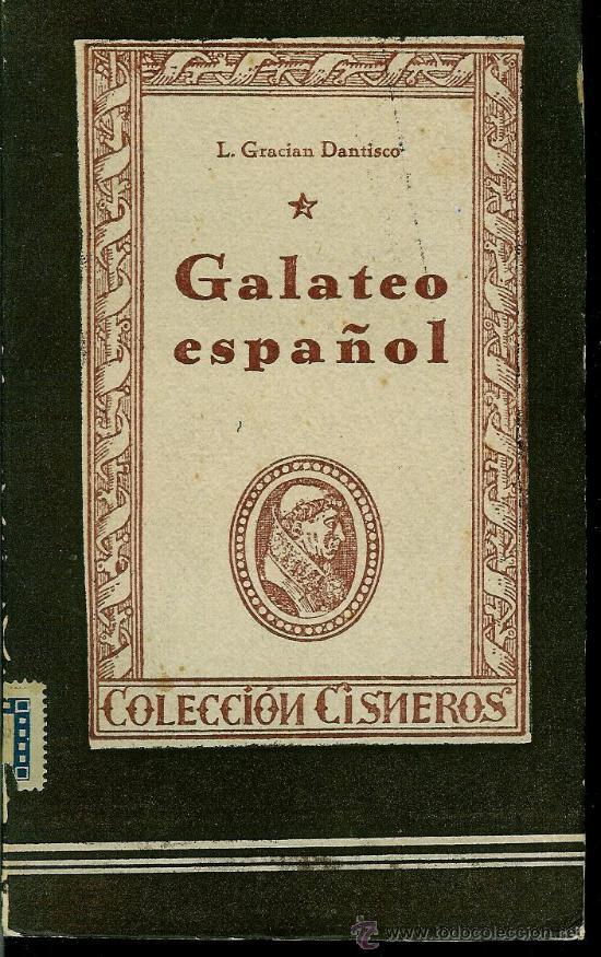 GALATEO ESPAÑOL (GRACIÁN DANTISCO, LUCAS) (Libros de Segunda Mano (posteriores a 1936) - Literatura - Otros)