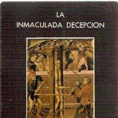 Libros de segunda mano: LA INMACULADA DECEPCIÓN / CARLOS FRÍGOLA (PSICOLOGÍA EXISTENCIAL. VER CONTRAPORTADA). Lote 18157764