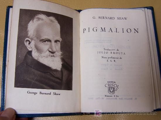 * CRISOL * PIGMALIÓN / GEORGE BERNARD SHAW (Libros de Segunda Mano (posteriores a 1936) - Literatura - Otros)