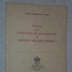 Libros de segunda mano: ÍNDICE DE LA COLECCIÓN DE DOCUMENTOS DE AGUSTÍN MILLARES TORRES.. Lote 15139959