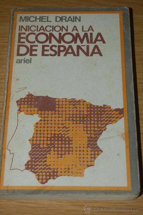 INICIACIÓN A LA ECONOMÍA DE ESPAÑA. DE MICHEL DRAIN (Libros de Segunda Mano - Pensamiento - Otros)
