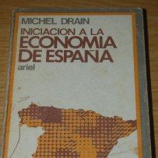 Libros de segunda mano: INICIACIÓN A LA ECONOMÍA DE ESPAÑA. DE MICHEL DRAIN. Lote 26496088