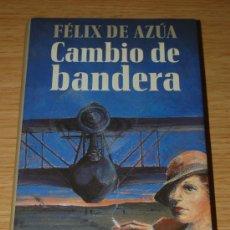 Libros de segunda mano: CAMBIO DE BANDERA. DE FÉLIX DE AZÚA. Lote 26516197
