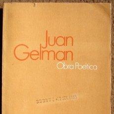 Libros de segunda mano: GELMAN, JUAN / OBRA POETICA. Lote 26681732