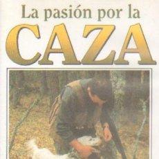 Libros de segunda mano: LA PASION POR LA CAZA: CAZADORES Y PERROS (VHS) (A-CAZ- 108). Lote 8451507