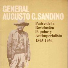 Libros de segunda mano: GENERAL AUGUSTO C. SANDINO PADRE DE LA REVOLUCION POPULAR Y ANTIMPERIALISTA 1895-1934. MANAGUA, 1985. Lote 26945997