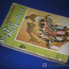 Libros de segunda mano: LOS TRES MOSQUETEROS - ALEJANDRO DUMAS - ED. RAMON SOPENA 1950. Lote 10092151