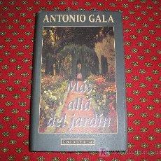 Libros de segunda mano: MÁS ALLÁ DEL JARDIN. ANTONIO GALA. CÍRCULO LECTORES. 1995. Lote 10160026