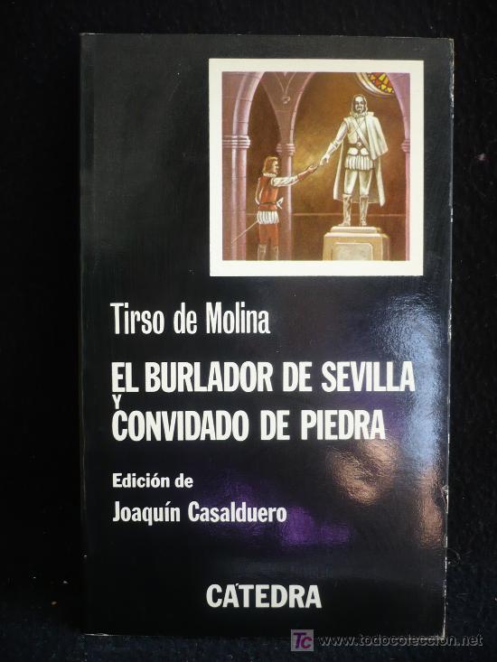 EL BURLADOR DE SEVILLA Y CONVIDADO DE PIEDRA. TIRSO DE MOLINA. ED. CATEDRA 1978 130 PAG (Libros de Segunda Mano (posteriores a 1936) - Literatura - Otros)