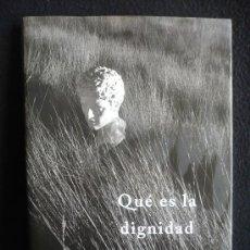Libros de segunda mano: QUE ES LA DIGNIDAD. CANDIDO. MARTINEZ ROCA 2001 189 PAG. Lote 10163556