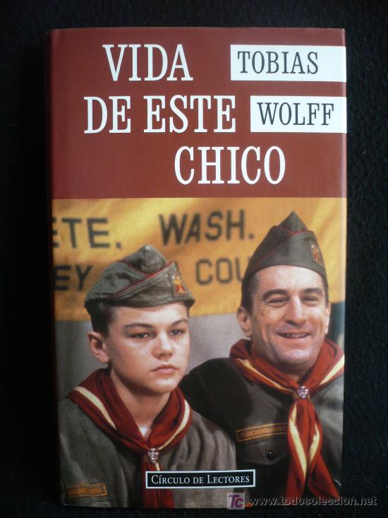 VIDA DE ESTE CHICO. TOBIAS WOLLF. CIRCULO DE LECTORES 1994 332 PAG (Libros de Segunda Mano (posteriores a 1936) - Literatura - Otros)