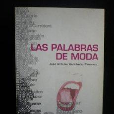 Libros de segunda mano: LAS PALABRAS DE LA MODA. JOSE ANTONIO HERNANDEZ GUERRERO. UNIVERSIDAD DE MURCIA. 2006 440 PAG. Lote 20492343