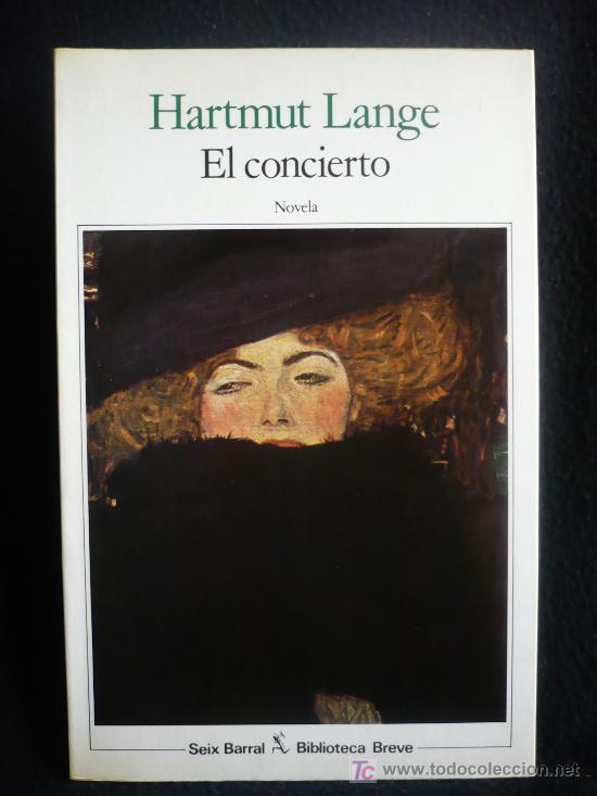 EL CONCIERTO. HARTMUT LANGE. SEIX BARRAL. 1987. 155 PAG (Libros de Segunda Mano (posteriores a 1936) - Literatura - Otros)