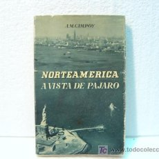 Libros de segunda mano: NORTEAMERICA A VISTA DE PAJARO POR A.M. CAMPOY. 1962. EDICIONES BETIS.. Lote 19786563
