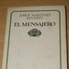 Libros de segunda mano: EL MENSAJERO. DE JORGE MARTÍNEZ REVERTE. Lote 26735229