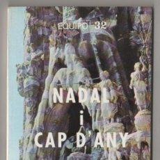 Libros de segunda mano: (C) LIBRO EQUIPO 32 NADAL I CAP D'ANY IMAGEN DE CATALUNYA 13 FUNDACION RUIZ MATEOS 1980. Lote 10184284
