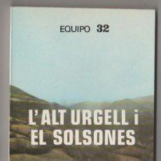 Libros de segunda mano: (C) LIBRO EQUIPO 32 L'ALT URGELL I L SOLSONES IMAGEN DE CATALUNYA 15 FUNDACION RUIZ MATEOS 1980. Lote 10184294