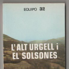 Libros de segunda mano: (C) LIBRO EQUIPO 32 L'ALT URGELL I L SOLSONES IMAGEN DE CATALUNYA 15 FUNDACION RUIZ MATEOS 1980. Lote 10184298