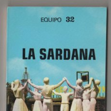 Libros de segunda mano: (C) LIBRO EQUIPO 32 LA SARDANA IMAGEN DE CATALUNYA 7 FUNDACION RUIZ MATEOS 1980. Lote 10184335