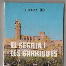 Libros de segunda mano: (C) LIBRO EQUIPO 32 EL SEGRIA I LES GARRIGUES IMAGEN DE CATALUNYA 12 FUNDACION RUIZ MATEOS 1980. Lote 10184342